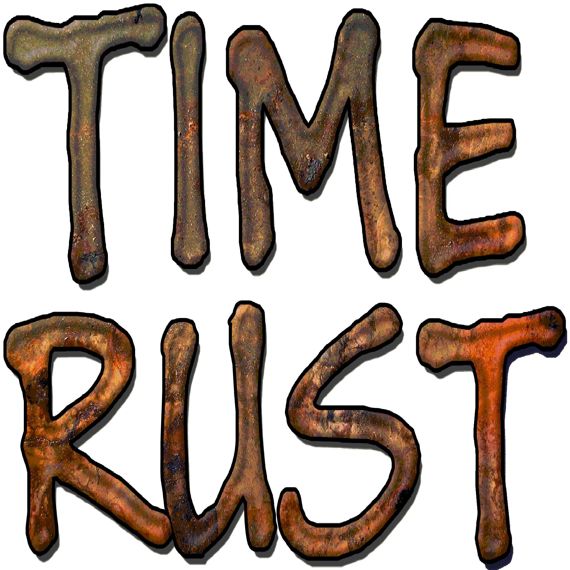 Time Rust Brain Trust
